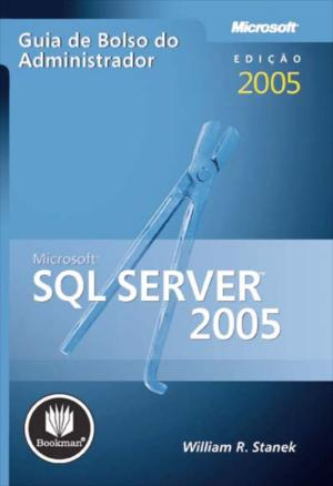 Sql Server 2005 - Guia de Bolso do Administrador